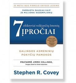 7 EFEKTYVIAI VEIKIANČIŲ ŽMONIŲ ĮPROČIAI. Galingos asmeninių pokyčių pamokos. Stephen R. Covey (Antras papildytas leidimas) 5