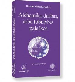 ALCHEMIKO DARBAS, ARBA TOBULYBĖS PAIEŠKOS. Omraam Mikhaёl Aïvanhov 5