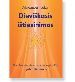 DIEVIŠKASIS IŠTIESINIMAS. Alexander Toskar
