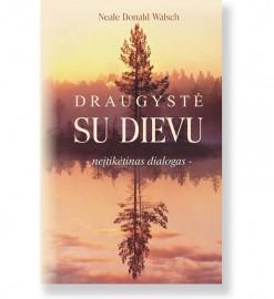 DRAUGYSTĖ SU DIEVU. Neale Donald Walsch