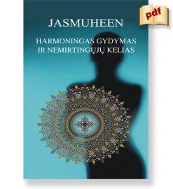 HARMONINGAS GYDYMAS. Jasmuheen. E. knyga (PDF formatas) 5