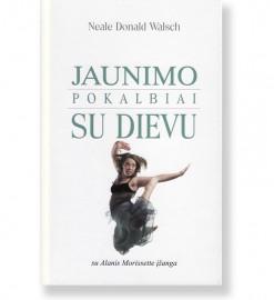 JAUNIMO POKALBIAI SU DIEVU. Neale Donald Walsch