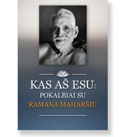 KAS AŠ ESU: pokalbiai su Ramana Maharšiu