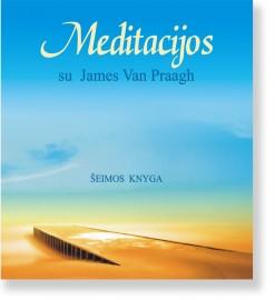 MEDITACIJOS su James Van Praagh. Šeimos knyga. James Van Praagh 5