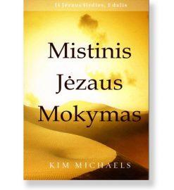 MISTINIS JĖZAUS MOKYMAS. Kim Michaels 5