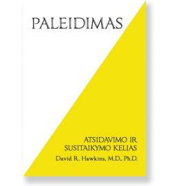 PALEIDIMAS. Atsidavimo ir susitaikymo kelias. David R. Hawkins, M.D., Ph.D. 5