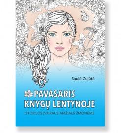 PAVASARIS KNYGŲ LENTYNOJE. Saulė Zujūtė
