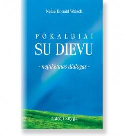 POKALBIAI SU DIEVU. Neįtikėtinas dialogas. Antroji knyga. Neale Donald Walsch 5