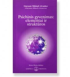 PSICHINIS GYVENIMAS: ELEMENTAI IR STRUKTŪROS Nr. 222. Omraamas Mikhaelis Aivanhovas 5