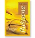 RAŠYSENA: žvilgsnis į gyvenimo, meilės ir likimo paslaptis. Cash Peters