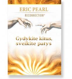 GYDYKITE KITUS, SVEIKITE PATYS. RECONNECTION. Eric Pearl