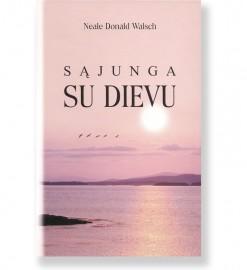 SĄJUNGA SU DIEVU. Neale Donald Walsch 5