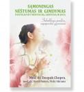 SĄMONINGAS NĖŠTUMAS IR GIMDYMAS. Pasitelkiant meditaciją, ajurvedą ir jogą. Med. dr. Deepak Chopra, med. dr. David Simon, Vicki Abrams