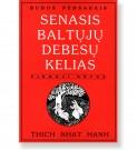 SENASIS BALTŲJŲ DEBESŲ KELIAS - 1 knyga. Thich Nhat Hanh
