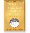 SENASIS BALTŲJŲ DEBESŲ KELIAS - 2 knyga. Thich Nhat Hanh