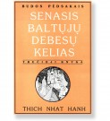 SENASIS BALTŲJŲ DEBESŲ KELIAS - 3 knyga. Thich Nhat Hanh