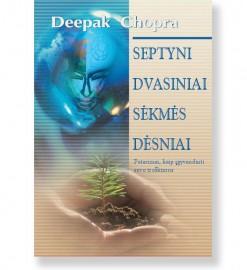 SEPTYNI DVASINIAI SĖKMĖS DĖSNIAI. Deepak Chopra