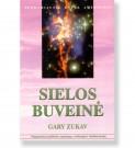 SIELOS BUVEINĖ. Gary Zukav