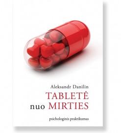 TABLETĖ NUO MIRTIES. Aleksandras Danilinas 5