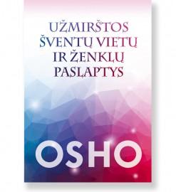 UŽMIRŠTOS ŠVENTŲ VIETŲ IR ŽENKLŲ PASLAPTYS. OSHO 5
