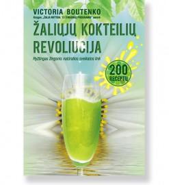 ŽALIŲJŲ KOKTEILIŲ REVOLIUCIJA. 200 receptų. Ryžtingas žingsnis natūralios sveikatos link. Victoria Boutenko 5